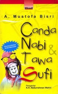 Canda Nabi & Tawa Sufi - A. Mustofa Bisri