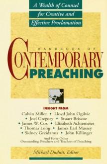 Handbook of Contemporary Preaching - Michael Duduit