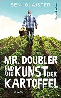Mr. Doubler und die Kunst der Kartoffel - Seni Glaister