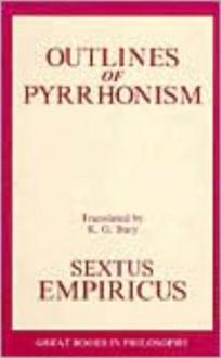Outlines of Pyrrhonism - Sextus Empiricus
