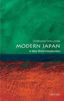Modern Japan: A Very Short Introduction - Christopher Goto-Jones
