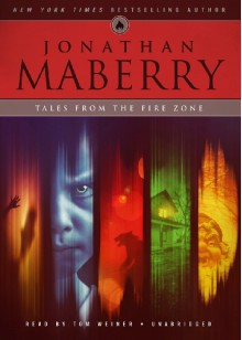 Tales from the Fire Zone - Jonathan Maberry, Tom Weiner