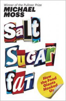 Salt Sugar Fat: How the Food Giants Hooked Us -