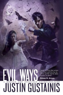 Evil Ways - Justin Gustainis