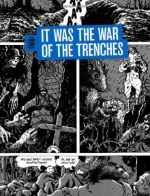 It Was the War of the Trenches - Jacques Tardi