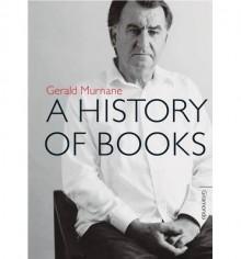 A History of Books - Gerald Murnane