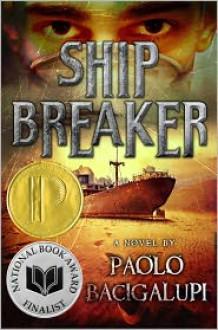 Ship Breaker (Ship Breaker #1) - Paolo Bacigalupi