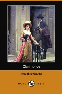 Clarimonde (Dodo Press) - Théophile Gautier