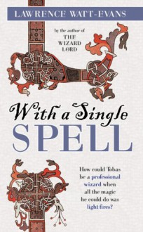With a Single Spell (Mass Market) - Lawrence Watt-Evans