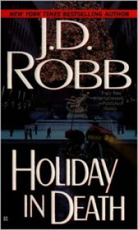 Holiday in Death (In Death Series #7) -