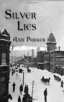 Silver Lies - Ann Parker