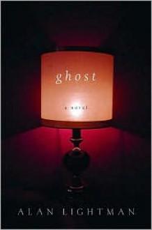 Ghost - Alan Lightman