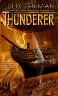 Thunderer - Felix Gilman