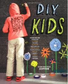 D.I.Y.: Kids - Ellen Lupton, Julia Lupton