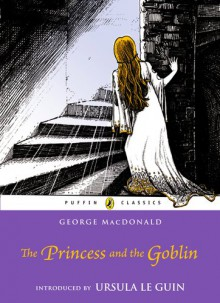 The Princess and the Goblin (Puffin Classics) - George MacDonald