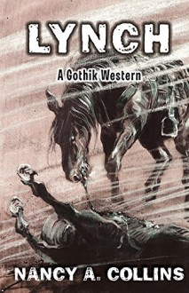Lynch: A Gothik Western - Nancy A. Collins