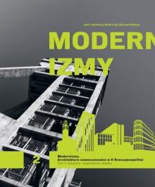 Modernizmy. Architektura nowoczesności w II Rzeczypospolitej Tom 2. Katowice i województwo śląskie - Andrzej Szczerski, Zbigniew Kadłubek
