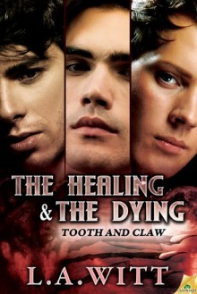 The Healing & the Dying - L.A. Witt