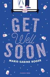 Get Well Soon - Marie-Sabine Roger,Frank Wynne