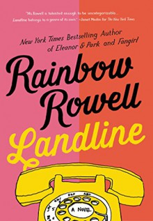 Landline: A Novel - Rainbow Rowell