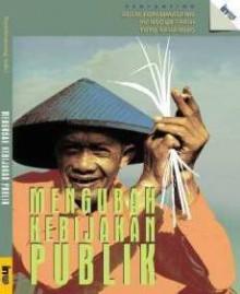 Mengubah Kebijakan Publik - Mansour Fakih, Roem Topatimasang, Toto Rahardjo