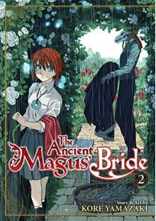 The Ancient Magus' Bride Vol. 2 - Kore Yamazaki, Jason DeAngelis