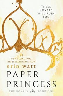 Paper Princess - Erin Watt,Elle Kennedy,Jen Frederick
