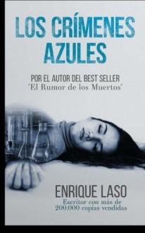 Los Crímenes Azules (Spanish Edition) - Enrique Laso