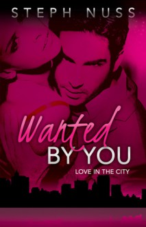 Wanted By You - Steph Nuss