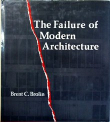 The Failure of Modern Architecture - Brent C. Brolin
