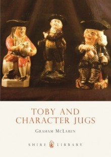 Toby and Character Jugs - Graham McLaren