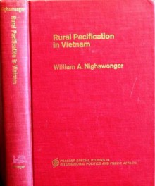 Rural Pacification in Vietnam - William A. Nighswonger