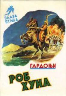 Rob Huna - Géza Gárdonyi, Petar Ćurčija, Robert Kalmarević