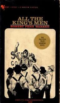 All the Kings Men - Robert Penn Warren