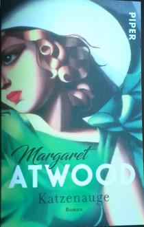 Katzenauge: Roman - Margaret Atwood, Charlotte Frank
