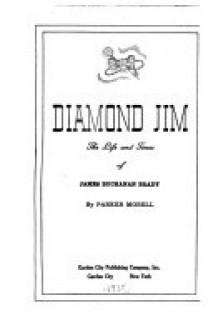 Diamond Jim: The Life and Times of James Buchanan Brady - Parker Morell