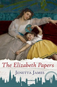 The Elizabeth Papers - Jenetta James,Christina Boyd,Zorylee Diaz-Lupitou