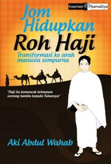 Jom Hidupkan Roh Haji - Aki Abdul Wahab
