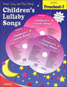 Children's Lullaby Songs: Preschool-1 [With 3 CDs] - School Specialty Publishing