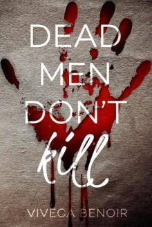 Dead Men Don't Kill - Viveca Benoir