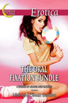 The Oral Fixation Bundle (3 Stories of Licking and Sucking) - Midnight Climax Bundles