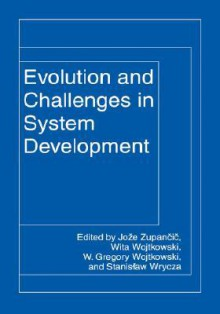 Evolution and Challenges in Systems Development - Joze Zupancic, Gregory Wojtkowski, Jose Zupancic
