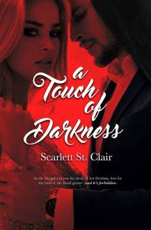 A Touch of Darkness (Hades & Persephone #1) - Scarlett St. Clair