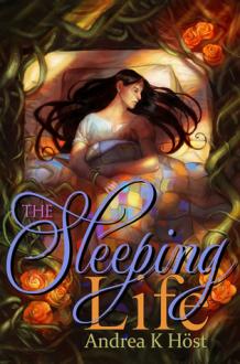 The Sleeping Life - Andrea K. Höst
