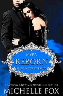 Reborn Vampire Romance: Blood Courtesans - Michelle Fox