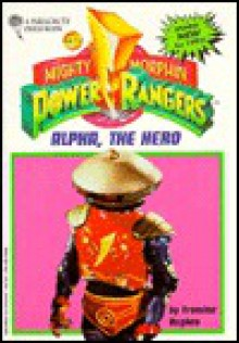 Morph Alpha the Hero - Francine Hughes