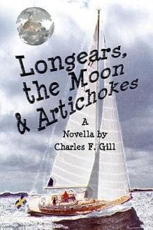 Longears, the Moon & Artichokes - Charles Gill