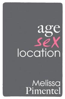 Age, Sex, Location - Melissa Pimentel