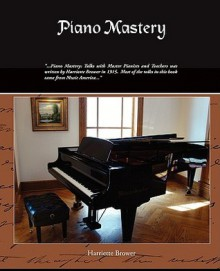 Piano Mastery: Talks with Master Pianists and Teachers - Harriette Brower, Northeast Indiana's photostream http://flickr.com/photos/22463932@N04/2300369914
