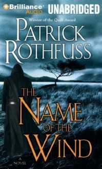 The Name of the Wind (Kingkiller Chronicles) by Rothfuss, Patrick on 03/07/2012 Unabridged edition - Patrick Rothfuss